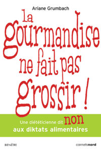 Ariane Grumbach Livre Gourmandise Ne Fait Pas Grossir